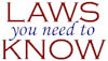 Laws You Need To Know